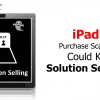 Could The iPad Kill Solution Selling?